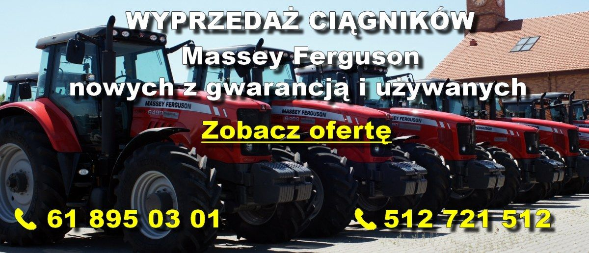 wyprzedaż ciągników Massey Ferguson nowych z gwarancją i używanych