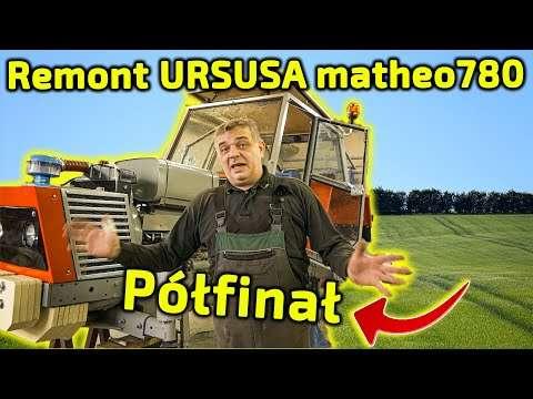 Embedded thumbnail for Ursus Matheo780 półfinał Gruby remont niedźwiedzia Korbanek odpicuje Ci ciągnik