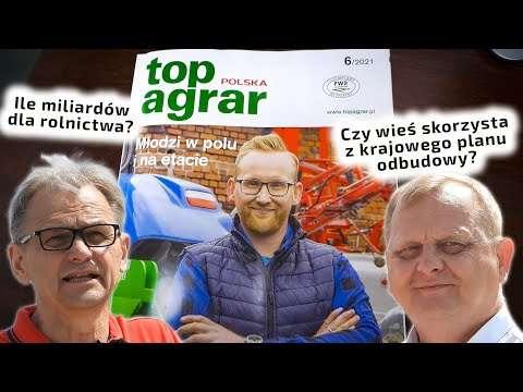 Embedded thumbnail for TopAgrar 6/2021Ważne wiadomości! dla rolników i polskiej wsi O czym się mówi?